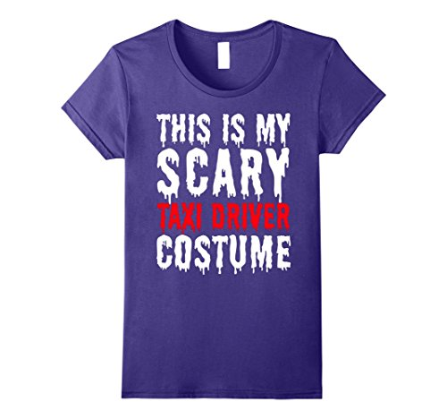 Womens This is My Scary Taxi Driver Costume - Fun Halloween T-Shirt Small Purple