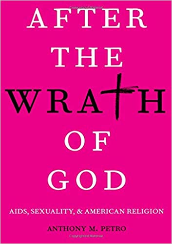 After the Wrath of God: AIDS, Sexuality, & American Religion ...