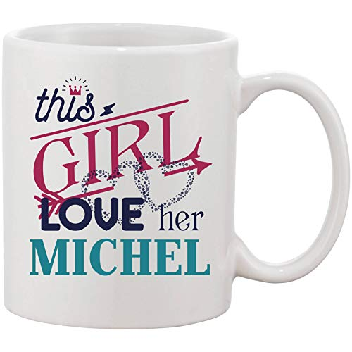 Gift For Wife on Birthday or Valentines Day - This Girl Love Her Husband Michel - 11 oz Romantic Marriage Coffee Mug - Funny Gift Idea From Husband on Wedding Day or Any Special Occasion ()