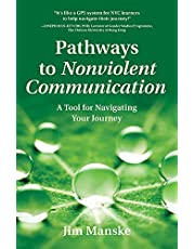 Pathways to Nonviolent Communication: A Tool for Navigating Your Journey