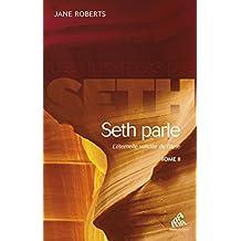 Seth Parle, Tome II: L'éternelle validité de l'âme (Les Livres de Seth)
