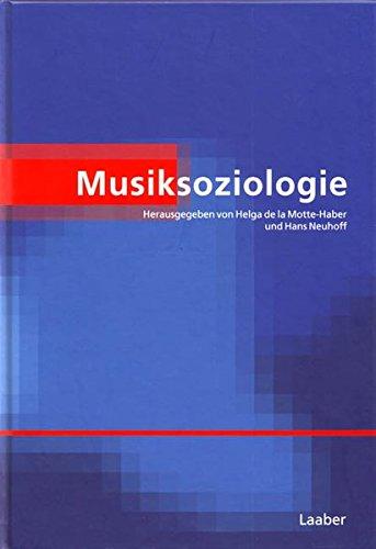 Handbuch der Systematischen Musikwissenschaft: Musiksoziologie (Handbuch der Systematischen Musikwissenschaft / In 6 Bänden)