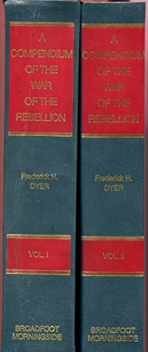 A Compendium of the War of the Rebellion (2 Volume Set) (Compendium Of The War Of The Rebellion)