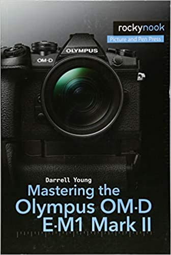 427bcaa6354e Mastering the Olympus Om-D E-M1 Mark II  Amazon.co.uk  Darrell Young ...