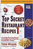 img - for Top Secret Restaurant Recipes 1: Creating Kitchen Clones from America's Favorite Restaurant Chains book / textbook / text book