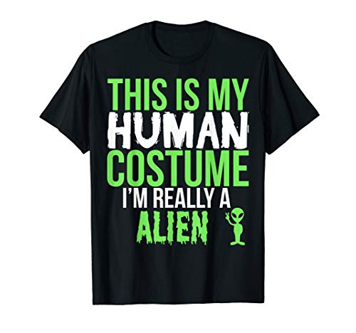 This Is My Halloween Costume T (Halloween Gift - This Is My Human Costume I'm Really A Alien)