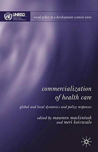 Commercialization of Health Care: Global and Local Dynamics and Policy Responses (Social Policy in a Development Context