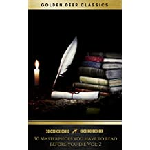 50 Masterpieces you have to read before you die Vol: 2 [newly updated] (Golden Deer Classics)