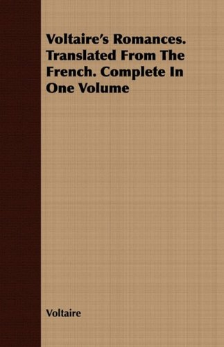 Read Online Voltaire's Romances. Translated From The French. Complete In One Volume pdf
