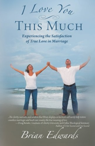 Download I Love You This Much: Experiencing the Satisfaction of True Love in Marriage ebook