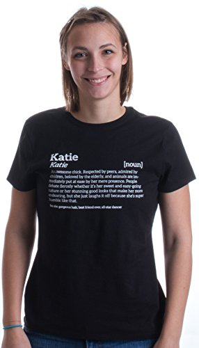 Katie is an Awesome Chick | Top for Cool Girls named Katie Ladies' Cut T-shirt
