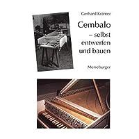 Cembalo - selbst entwerfen und bauen: Eine Anleitung für Heimwerker