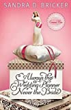 img - for Always the Wedding Planner, Never the Bride   [ALWAYS THE WEDDING PLANNER NEV] [Paperback] book / textbook / text book