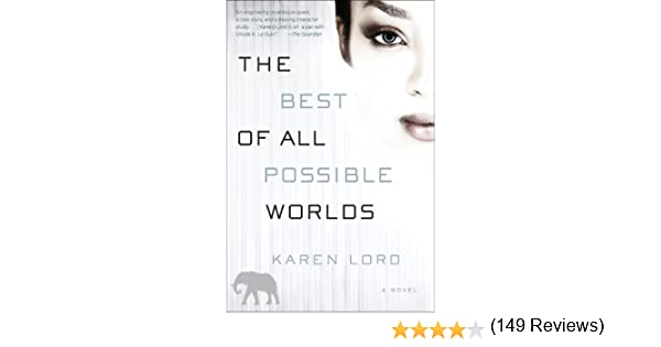 The best of all possible worlds a novel kindle edition by karen the best of all possible worlds a novel kindle edition by karen lord literature fiction kindle ebooks amazon fandeluxe Choice Image