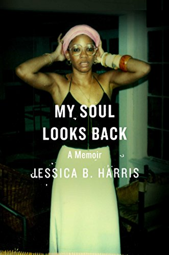 My Soul Looks Back: A Memoir by Jessica B. Harris