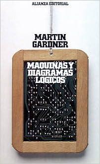 Maquinas y diagramas logicos / Machines and Logic Diagrams (El Libro De Bolsillo (Lb)) (Spanish Edition) (Spanish) Poc Edition