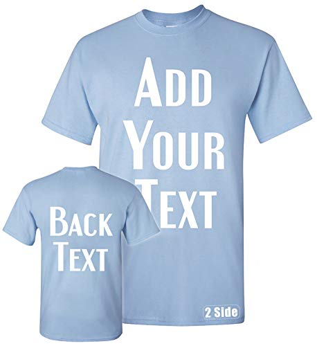 TEEAMORE Men Women Custom T Shirt, Add Your Text Design Your Own Front Back Side Light Blue