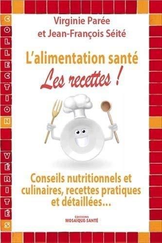 Lalimentation santé : les recettes ! Virginie Parée