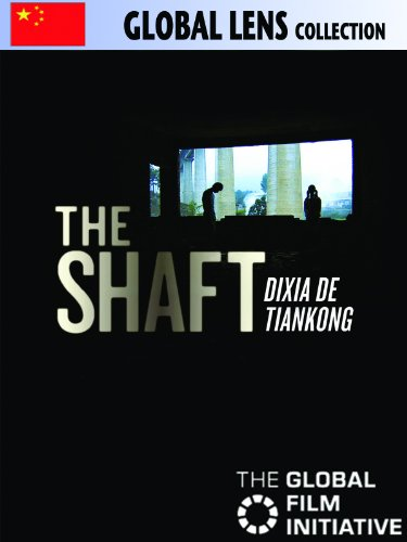 The Shaft (Dixia De Tiankong) by
