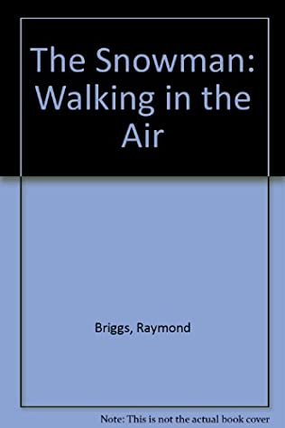 book cover of Raymond Briggs\' the Snowman: Walking in the Air