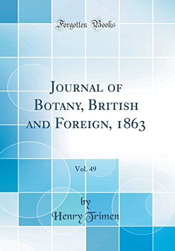 Journal of Botany, British and Foreign, 1863, Vol. 49 (Classic Reprint)