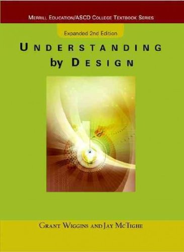 Understanding by Design: Expanded Second Edition (Expanded) [ UNDERSTANDING BY DESIGN: EXPANDED SECOND EDITION (EXPANDED) BY ASCD, The ( Author ) Jul-01-2005 pdf