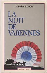 La nuit de Varennes par Catherine Rihoit