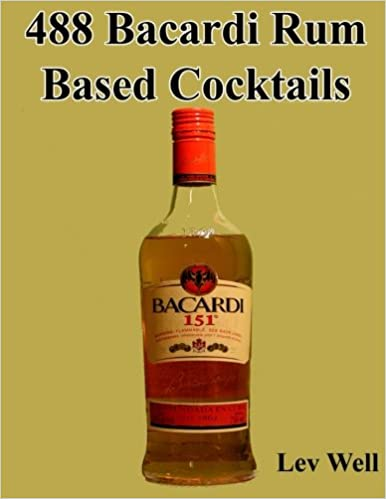 Buy 488 Bacardi Rum Based Cocktails Book Online at Low