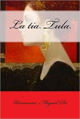 La tía Tula (Lecturas hispánicas nº 5) (Spanish Edition)