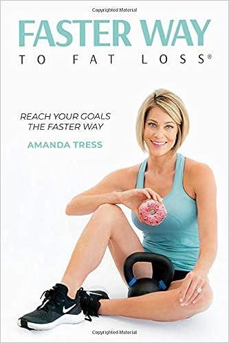 Faster Way To Fat Loss Amanda Tress 9781098797164 Amazon Com Books