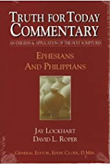 Ephesians and Philippians (Truth for Today Commentary) (Truth for Today Commentary) Hardcover