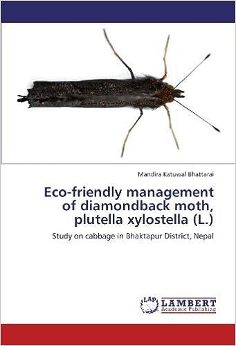 Book Eco-friendly management of diamondback moth, plutella xylostella (L.): Study on cabbage in Bhaktapur District, Nepal by Mandira Katuwal Bhattarai (2012-07-13)
