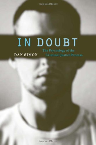 In Doubt: The Psychology of the Criminal Justice Process