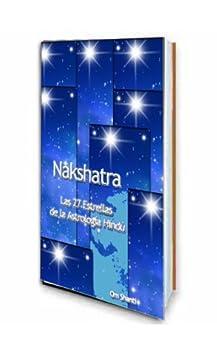 Nakshatras - Las 27 Estrellas de la Astrologia Hindu de [Shanti, Om]