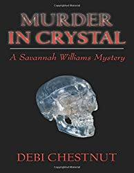 Murder in Crystal: A Savannah Williams Mystery by Debi Chestnut (2010-10-08)