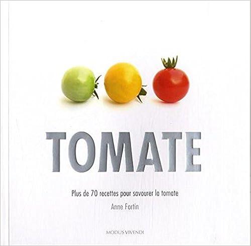 Téléchargement Tomate : Plus de 70 recettes pour savourer la tomate pdf, epub ebook