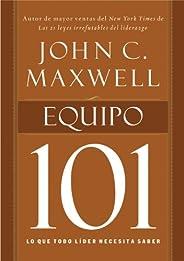 Equipo 101: Lo que todo líder necesita saber (101 (Thomas Nelson))