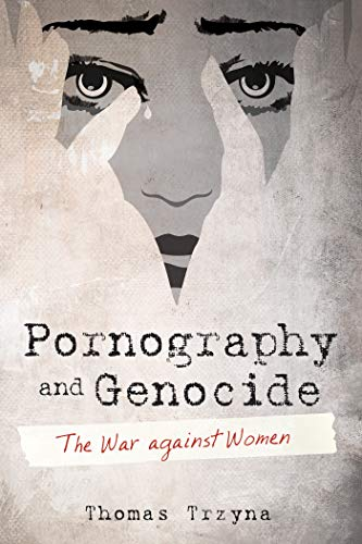 Pornography and Genocide: The War against Women