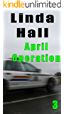 April Operation (The Mountie Series)