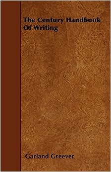 The Century Handbook Of Writing