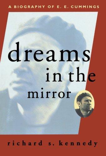 Dreams in the Mirror: A Biography of E.E. Cummings (A Liveright Book)