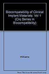 Biocompatibility of Clinical Implant Mtls  Vol 1 (Crc Series in Biocompatibility)