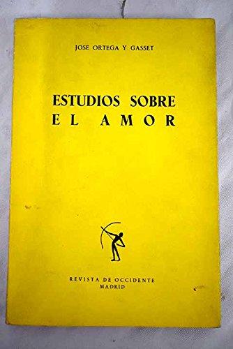 Estudios sobre el amor.: Amazon.es: ORTEGA Y GASSET, JOSÉ.: Libros