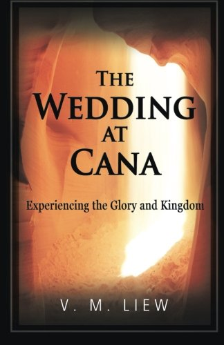 The Wedding at Cana: Experiencing the Glory and Kingdom pdf epub