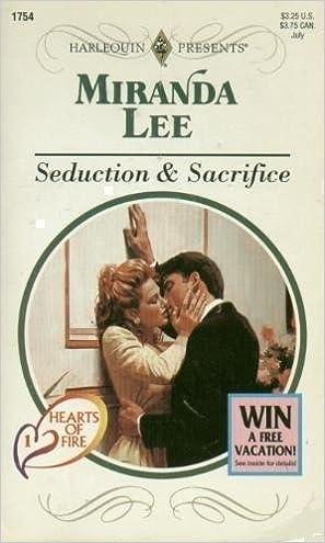 Book Seduction & Sacrifice (Hearts Of Fire) (Harlequin Presents, No 1754)