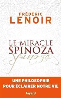 Le miracle Spinoza : une philosophie pour éclairer notre vie, Lenoir, Frédéric