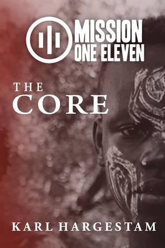 Mission One Eleven: The Core PDF