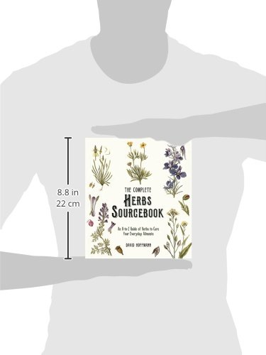 The Complete Herbs Sourcebook: An A-to-Z Guide of Herbs to Cure Your Everyday Ailments