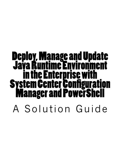 Deploy  Manage And Update Java Runtime Environment In The Enterprise With System Center Configuration Manager And Powershell