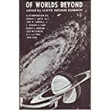 img - for Of Worlds Beyond: The Science of Science Fiction Writing, A Symposium book / textbook / text book